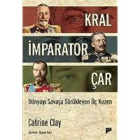 Kral, İmparator, Çar: Dünyayı Savaşa Sürükleyen Üç Kuzen