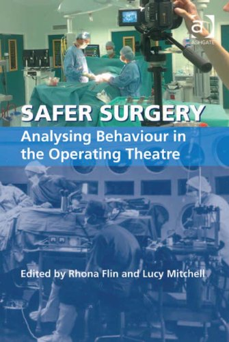 Safer Surgery: Analysing Behaviour in the Operating Theatre Pdf