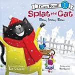 Splat the Cat: Blow, Snow, Blow | Rob Scotton