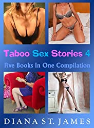 Taboo Sex Stories 4: Five Books In One Compilation