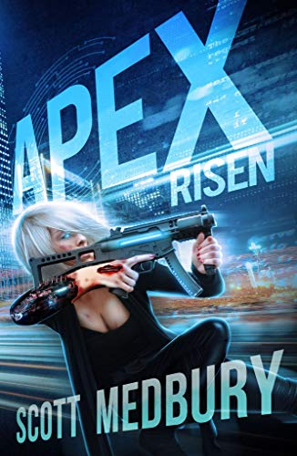 APEX RISEN (The Redux Protocol Book 1) by [medbury, Scott]