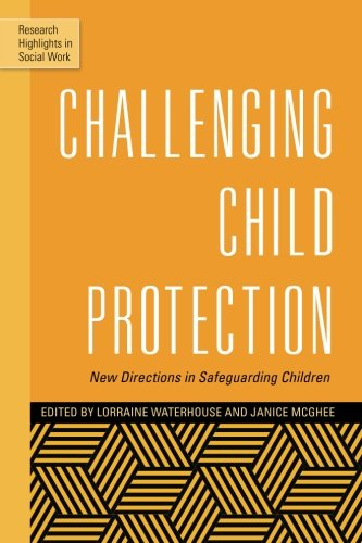 Challenging Child Protection: New Directions in Safeguarding Children (Research Highlights in Social Work)