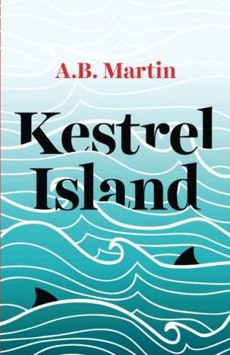 Kestrel Island: An adventure mystery book for children and teens aged 9 - 14 (Sophie Watson Adventure Mystery Series) (Volume 1)