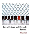 Green Pastures and Piccadilly, William Black, 0554531127