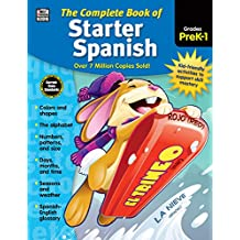 Carson Dellosa – The Complete Book of Starter Spanish for Grades Preschool–1, Language Arts, Spanish/English, 416 Pages