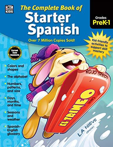 (Carson Dellosa - The Complete Book of Starter Spanish for Grades Preschool-1, Language Arts, Spanish/English, 416 Pages )