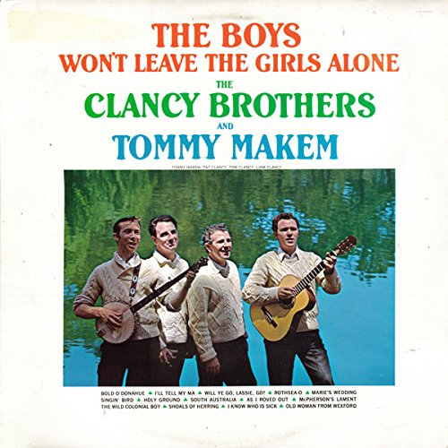 Price comparison product image CLANCY BROTHERS and TOMMY MAKEM Boys Won't Leave The Girls Alone vinyl LP
