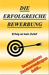 Die erfolgreiche Bewerbung (German Edition)