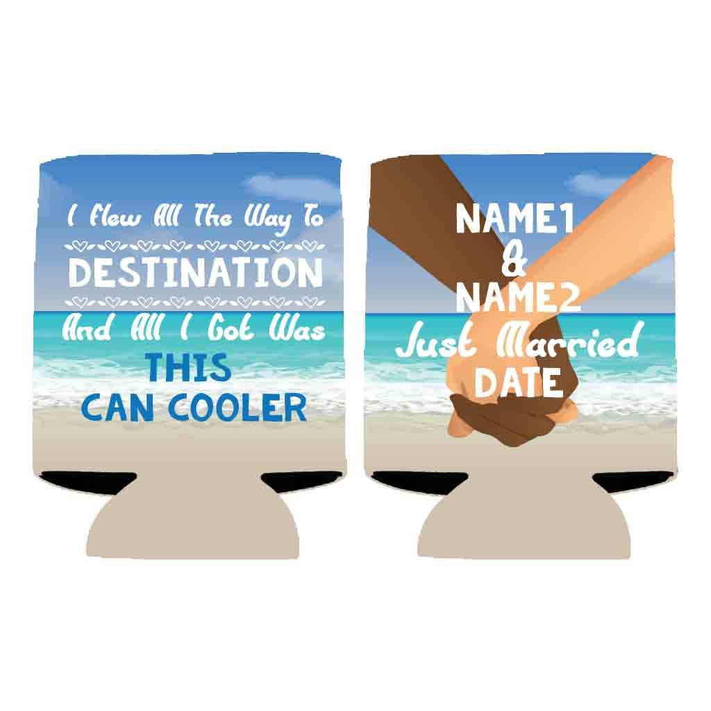 Custom Wedding Can Cooler #4- I Flew All The Way To Custom Location And All I got Was This Can Cooler - Beach Destination Wedding Theme Can Coolers (100) by VictoryStore