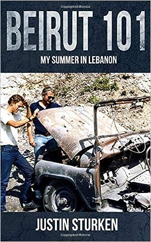 Beirut 101 My Summer In Lebanon Justin Sturken 9781717934864