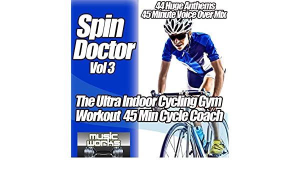 Spin Doctor Vol. 3 - The Ultra Indoor Cycling Gym Workout Cycle ...