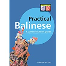 Practical Balinese: A Communication Guide (Balinese Phrasebook & Dictionary)