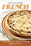 Let's Cook French: The Secrets of French Cooking