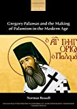 Gregory Palamas and the Making of Palamism in the Modern Age (Changing Paradigms in Historical and Systematic Theology)