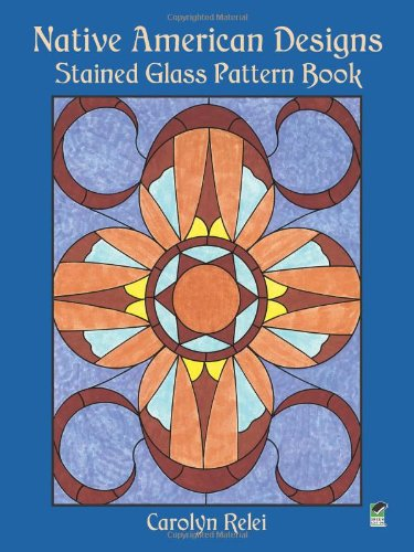 Native American Designs Stained Glass Pattern Book (Dover Stained Glass Instruction)