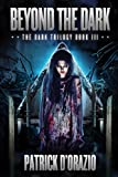 Beyond the Dark (The Dark Trilogy Book 3)