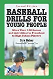 Baseball Drills for Young People, Dirk Baker, 0786437251