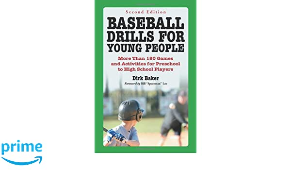 Baseball Drills for Young People More Than 180 Games and Activities for Preschool to High School Players
