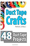 Duct Tape Crafts, Kay J, 1495466051