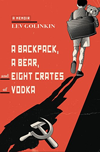 Viva Vodka - A Backpack, a Bear, and Eight Crates of Vodka: A Memoir