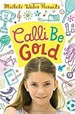 Calli Be Gold, Michele Weber Hurwitz, 0385739702