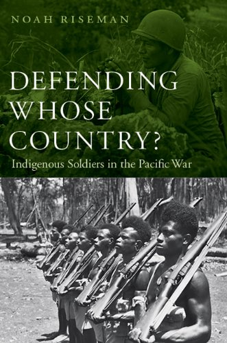 Defending Whose Country?: Indigenous Soldiers in the Pacific War pdf