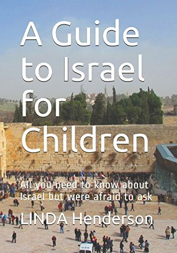 A Guide to Israel for Children: All you need to know about Israel but were afraid to ask