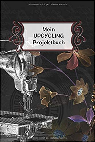 Mein Upcycling Projektbuch Extra Dickes Projekte Planer Notizbuch
