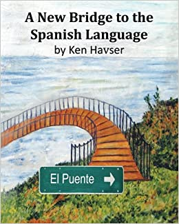 El Puente - A New Bridge to the Spanish Language: Guide and