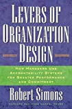 Levers Of Organization Design: How Managers Use