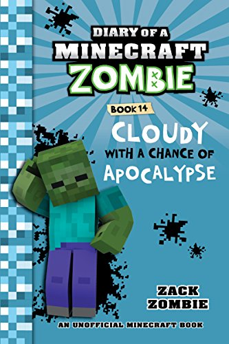 Minecraft Books: Diary of a Minecraft Zombie Book 14: Cloudy with a Chance of Apocalypse -