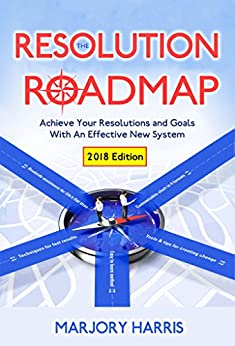 The Resolution Roadmap: Achieve Your Resolutions And Goals With An Effective New System by [Harris, Marjory]