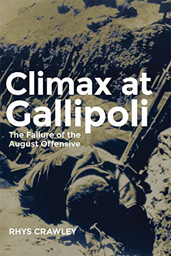 Climax at Gallipoli: The Failure of the August Offensive (Campaigns and Commanders Series) by Rhys Crawley (2014-03-19)