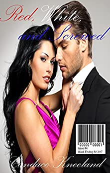 Red, White, and Screwed: Week Ending 8/13/17 (Bundle) by [Kneeland, Candace ]