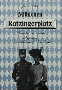Muenchen Ratzingerplatz: Henriette Und Moriz Ratzinger. Ihr Leben Und Ihre Zeit