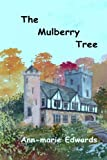 The Mulberry Tree, ann-marie edwards, 1480290378