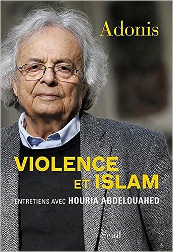 Violence et Islam - Adonis et Houria Abdelouahed sur Bookys