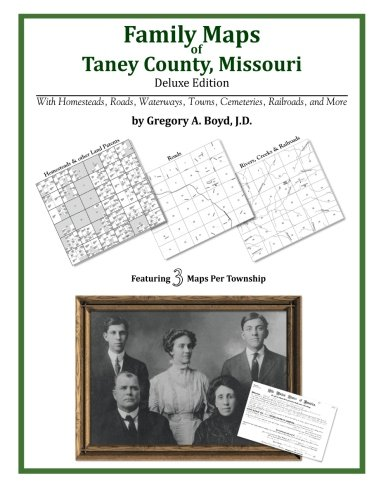 Read Online Family Maps of Taney County, Missouri PDF