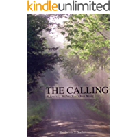The Calling, A Journey Within Your Own Being (English Edition)