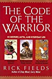img - for The Code of the Warrior in History, Myth, and Everyday Life book / textbook / text book