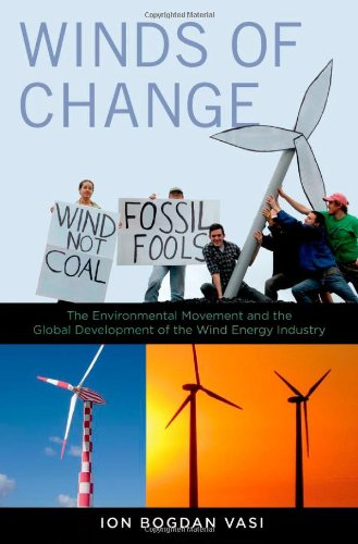 Winds of Change: The Environmental Movement and the Global Development of the Wind Energy Industry by Oxford University Press
