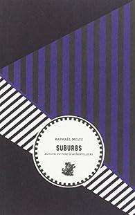 Suburbs, Tome 1 : Autour du fort d'Aubervilliers par Raphaël Meltz