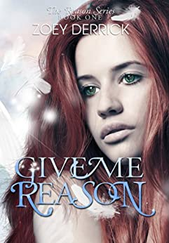 Give Me Reason (The Reason Series Book 1) by [Derrick, Zoey]