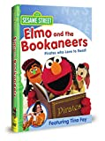 : Sesame Street: Elmo and the Bookaneers: Pirates Who Love to Read!