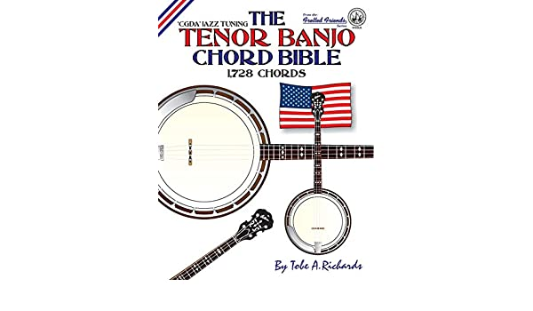 The Tenor Banjo Chord Bible: CGDA Standard Jazz Tuning 1,728 ...