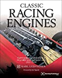 Classic Racing Engines: Expert Technical Analysis of Fifty of the Greatest Motorsports Power Units: 1913-1994