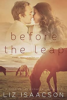 Before the Leap (Gold Valley Romance Book 1) by [Isaacson, Liz, Johnson, Elana]