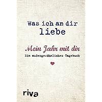 Was ich an dir liebe – Mein Jahr mit dir: Ein außergewöhnliches Tagebuch