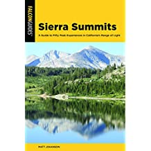 Sierra Summits: A Guide to Fifty Peak Experiences in California's Range of Light