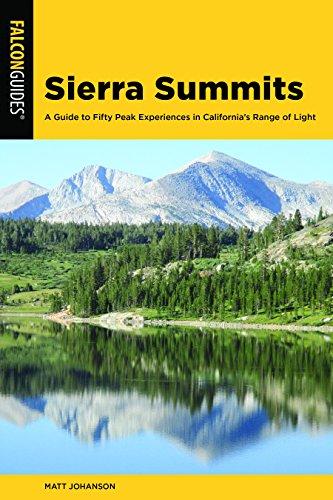 Pdf Travel Sierra Summits: A Guide to Fifty Peak Experiences in California's Range of Light (Regional Hiking Series)
